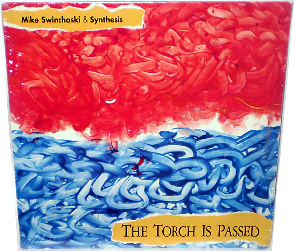 Mike Swinchoski & Synthesis -- The Torch Is Passed