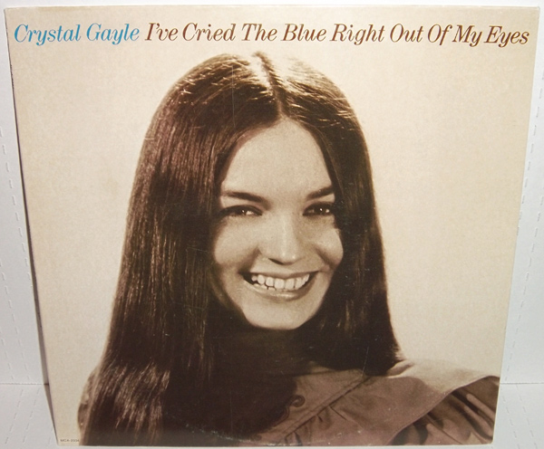 Crystal Gayle I Ve Cried The Blue Right Out Of My Eyes Lp